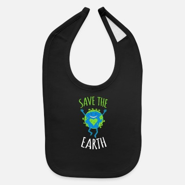 Save Save The Earth - Earth Day - Baby Bib