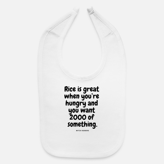 HUNGRY? RICE! Funny quotes cool sayings humorous Baby Bib ...
