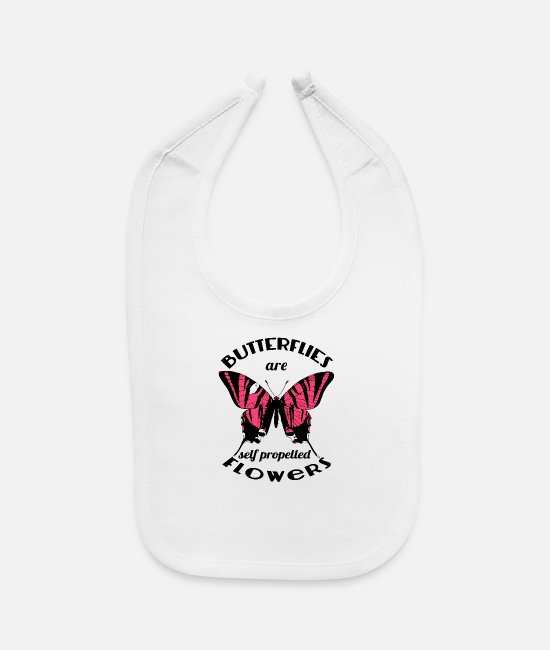 Butterfly Daughter Baby Bibs - Butterflies Are Self Propelled Flowers - Baby Bib white