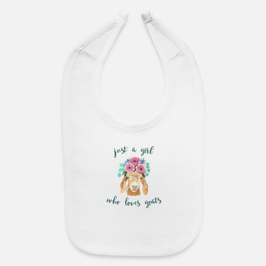 Goat GOAT LOVERS GIFT GOAT product - JUST A GIRL WHO - Baby Bib
