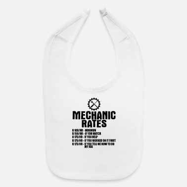 Minimum Mechanic Rates $100/hr -Minimum $100/hr -Minimum $ - Baby Bib