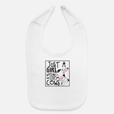 Cow Just A Girl Who Loves Cows - Baby Bib