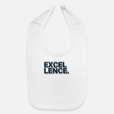 Excelent Excellence - Baby Bib