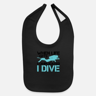Under Water When life gets complicated - I Dive Diving - Baby Bib
