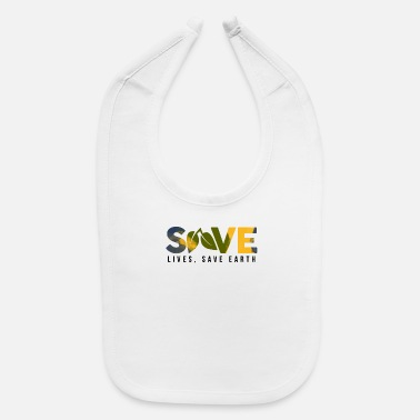 Save Save lives, save the earth - Baby Bib