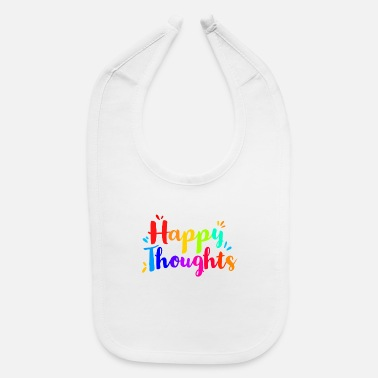 Thought Happy Thoughts Thought Thoughtful Rainbow - Baby Bib