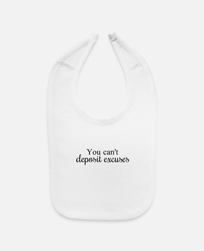 Boss Baby Bibs - You can't deposit excuses - Baby Bib white