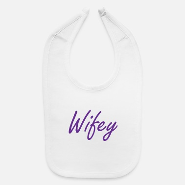 Wedding Couple Wifey Bride Gift Wedding Marriage Bachelorette - Baby Bib