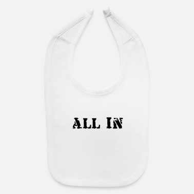 All In all in - Baby Bib