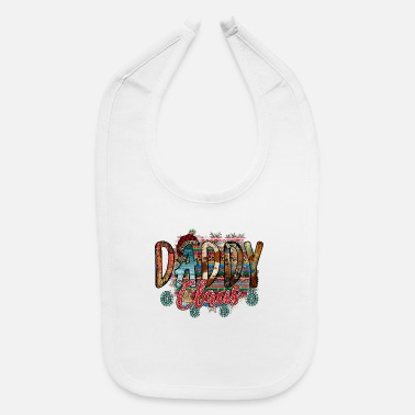 Daddy Of The Daddy Claus - Baby Bib