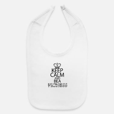 Keep Calm And Be A Princess - Baby Bib