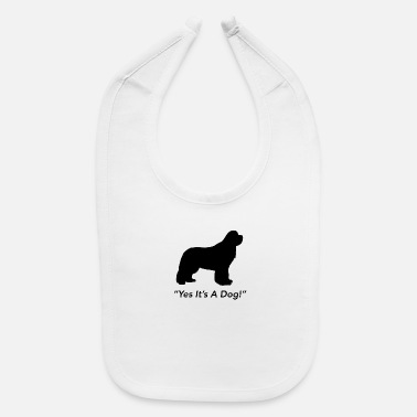 Yes Its A Dog! - Baby Bib