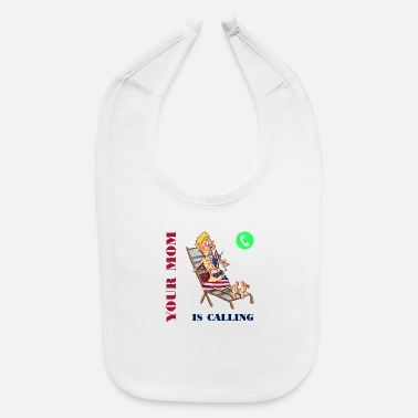 Your Mom Jokes Your mom is calling - Baby Bib