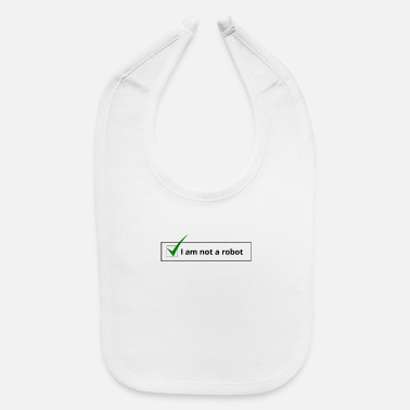 I am not a robot - Baby Bib