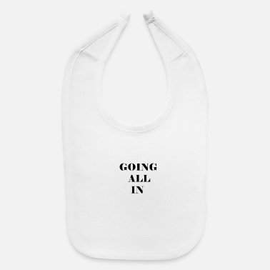 All In going all in - Baby Bib