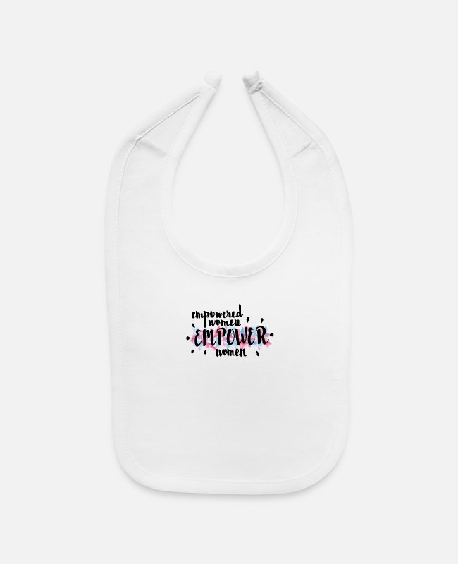 Empower Baby Bibs - Empowered Women Empower Women - Baby Bib white