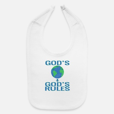 Gods Gods world gods rules - Baby Bib