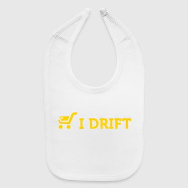 Yes! I Drift With Shopping Cart In The Supermarket - Baby Bib