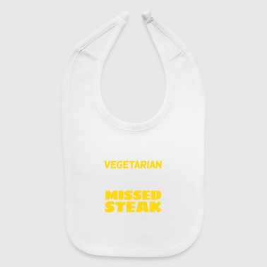 Becoming A Vegetarian Is A Big Missed Steak! - Baby Bib