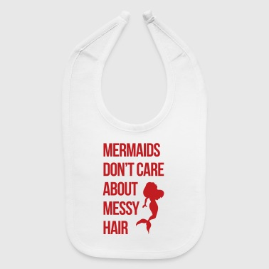 Mermaids Messy Hair Funny Quote - Baby Bib