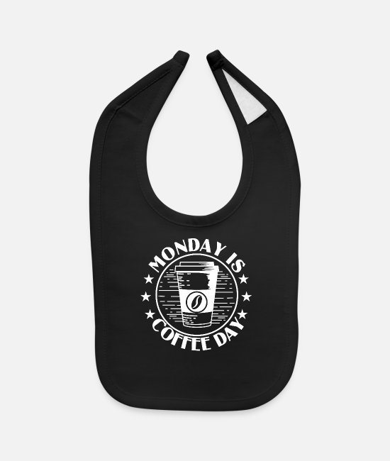 Monday Baby Clothing - Monday is Coffee Day - Baby Bib black