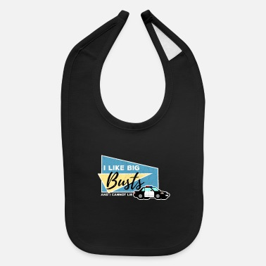 Cop Police I Like Big Busts And I Cannot Lie Gift - Baby Bib