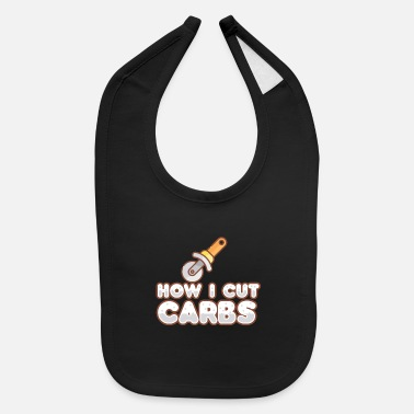 Pizza How I Cut Carbs Anti Fitness Low Carb Shirt Gift - Baby Bib