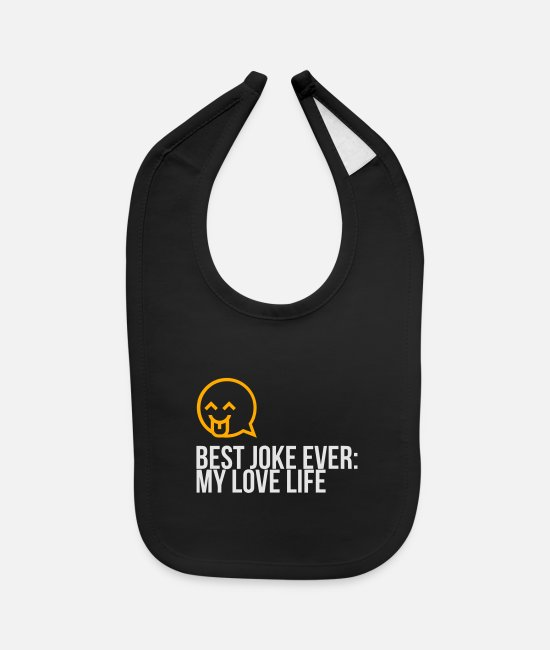 Bed Baby Bibs - Best Joke All Times: My Love Life - Baby Bib black