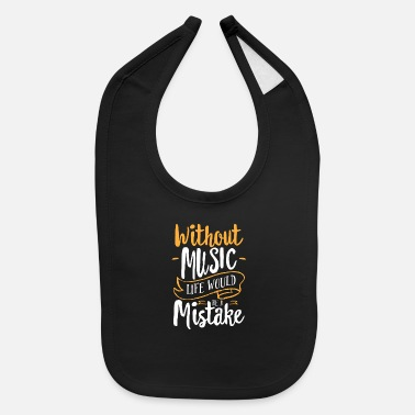 Music Quotes Music Quotes - Baby Bib