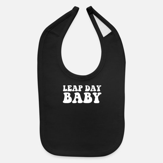 Baby Baby Clothing - Leap Day Baby Shirt Leap Year February 29th Gift - Baby Bib black
