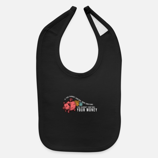 Gift Idea Baby Clothing - Emotions Money Control Stocks Quote - Baby Bib black