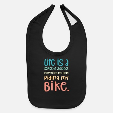 Cycling Funny Quote for Kids Bicycle Cycling Cyclist Bike - Baby Bib