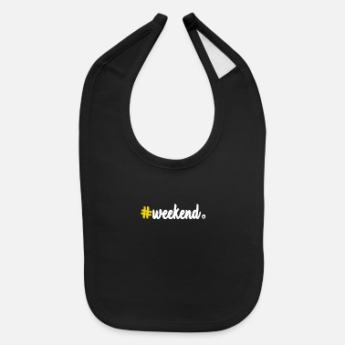 Weekend Weekend - Baby Bib