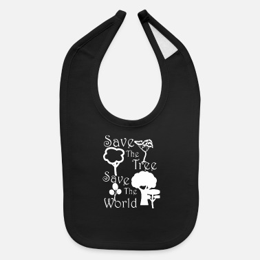 Save Save the tree save the world - Baby Bib
