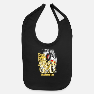 Put On the Full Armor Of God Christian Religious - Baby Bib