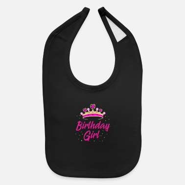 Birthday Birthday Girl Gift Idea Birthday Party - Baby Bib