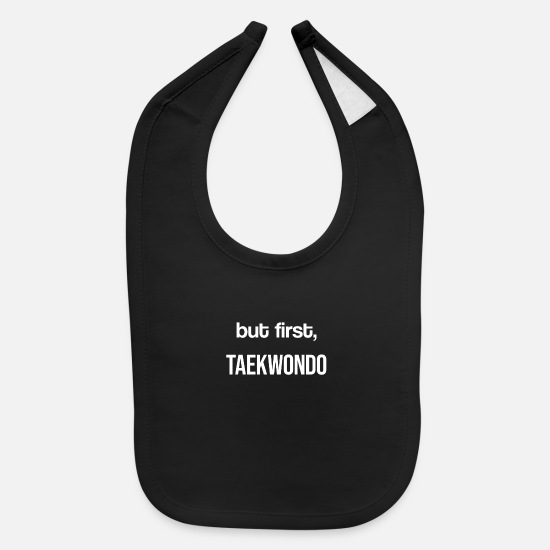Tae Kwon Do Baby Clothing - but first taekwondo - Baby Bib black