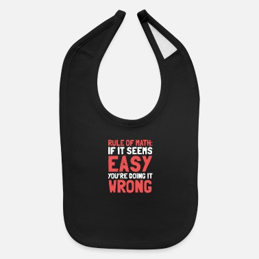 Number Math Student Teacher Rule Humor Funny Gift - Baby Bib