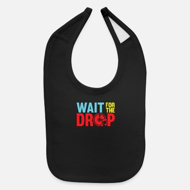 Raver wait for the drop - Baby Bib
