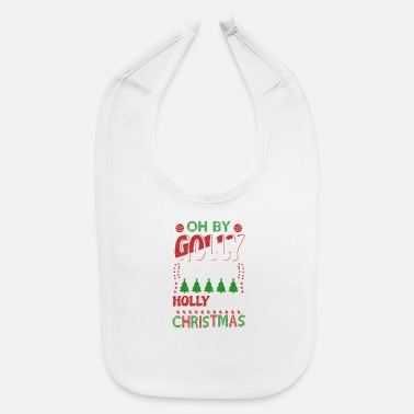 Costume-garb Oh By Golly Have a Holly Jolly Christmas Gag Gift - Baby Bib
