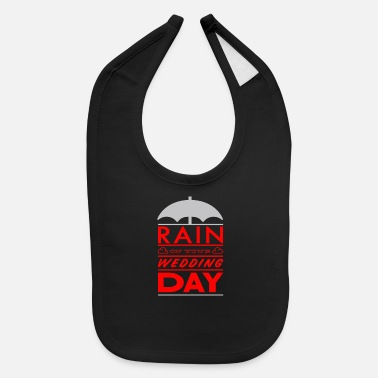 Wedding Day Rain on your wedding day - Baby Bib