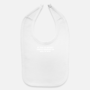 Mature Level Maturity - Baby Bib