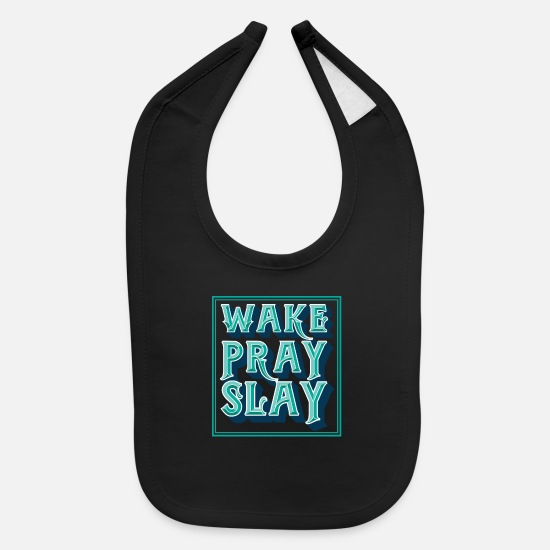 Play Baby Clothing - Wake Pray Slay - Baby Bib black