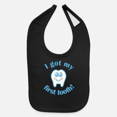 I Got My First Tooth 1st Tooth Baby Teeth - Baby Bib