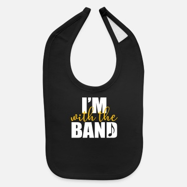 Band Band - I'm with the band - Baby Bib