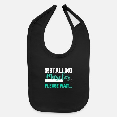 Exercise Installing Muscles Please Wait - Baby Bib