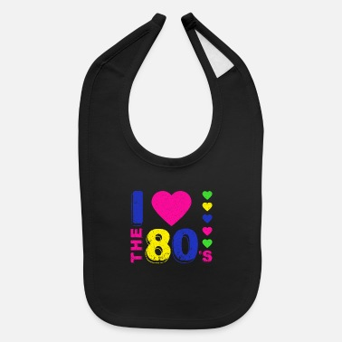 80s Disco.I love the 80's. 80's Style. 80's Music - Baby Bib