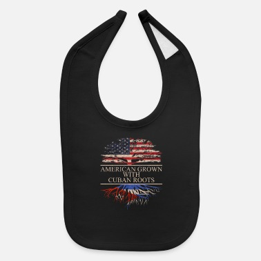 Cuban Roots Design American grown with cuban roots - Baby Bib