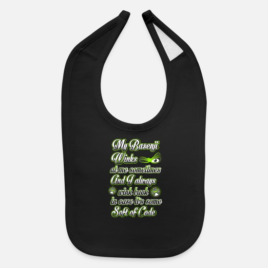 Queen Baby Clothing - My Basenji winks at me sometimes and I always wink - Baby Bib black