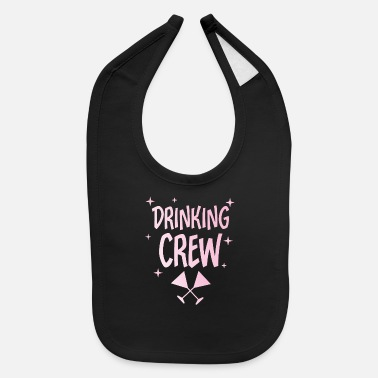 drinking crew bachelorette party wedding gift - Baby Bib